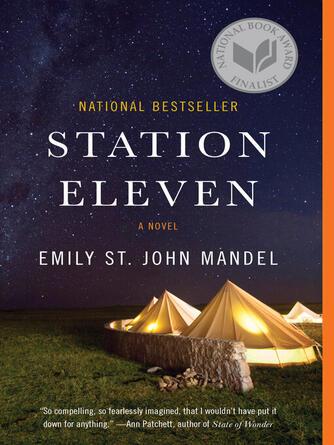 Emily St. John Mandel: Station eleven : A novel