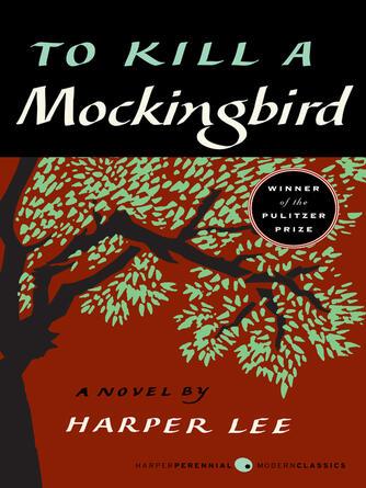 Harper Lee: To kill a mockingbird : To Kill a Mockingbird Series, Book 1