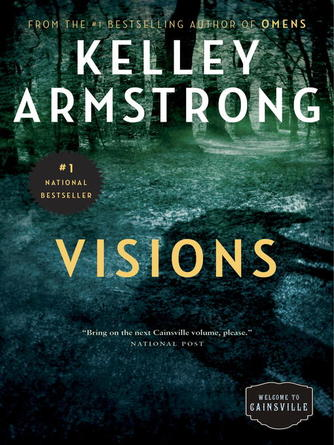 Kelley Armstrong: Visions : Cainsville Series, Book 2