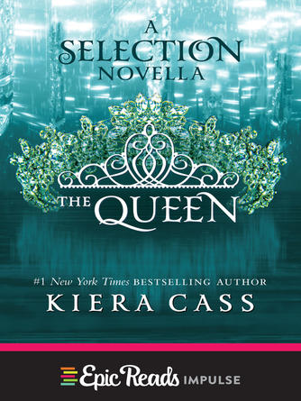 Kiera Cass: The queen : The Selection Series, Book 0.75