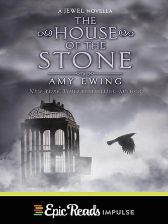 Amy Ewing: The house of the stone : The Lone City Series, Book 1.5
