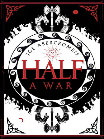 Joe Abercrombie: Half a war : Shattered Sea Series, Book 3