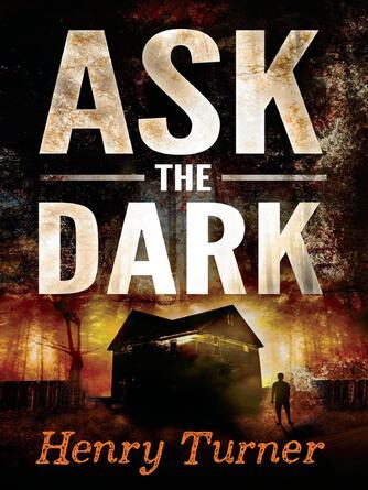 Henry Turner: Ask the dark