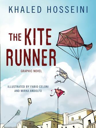 Khaled Hosseini: The kite runner : Graphic Novel