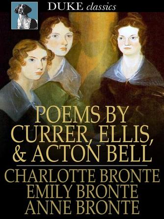 Charlotte Brontë: Poems by currer, ellis, and acton bell