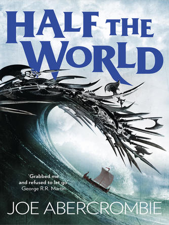 Joe Abercrombie: Half the world : Shattered Sea Series, Book 2
