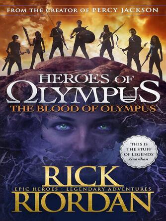 Rick Riordan: The blood of olympus : The Heroes of Olympus Series, Book 5