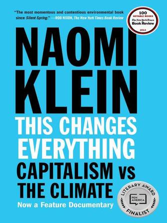 Naomi Klein: This changes everything : Capitalism vs. the Climate