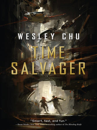 Wesley Chu: Time salvager series, book 1