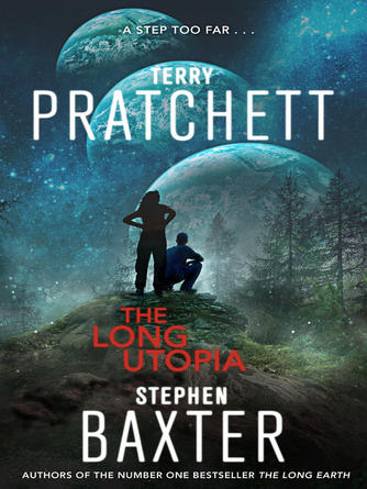 Terry Pratchett: The long utopia : The Long Earth Series, Book 4