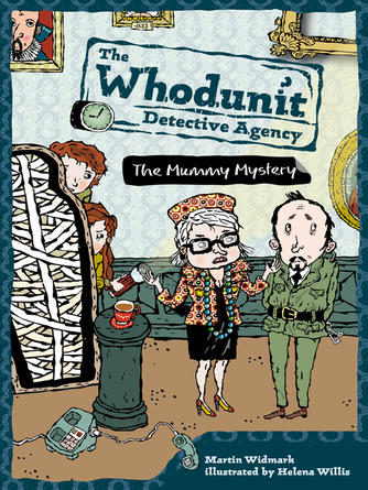 Martin Widmark: The mummy mystery : The Whodunit Detective Agency Series, Book 5