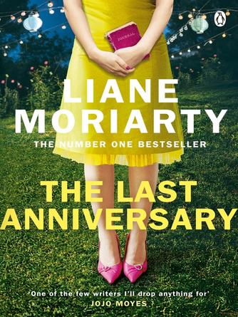 Liane Moriarty: The last anniversary : From the bestselling author of Big Little Lies, now an award winning TV series
