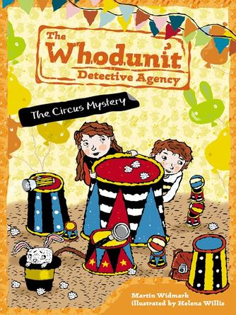 Martin Widmark: The circus mystery : The Whodunit Detective Agency Series, Book 3