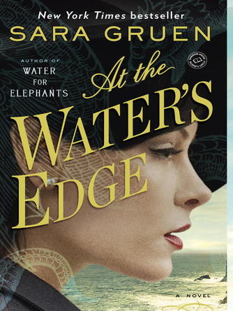 Sara Gruen: At the water's edge : A Novel