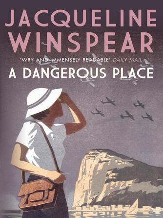 Jacqueline Winspear: A dangerous place : Maisie Dobbs Series, Book 11