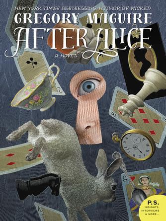 Gregory Maguire: After alice : A Novel
