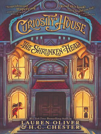 Lauren Oliver: The shrunken head : Curiosity House Series, Book 1
