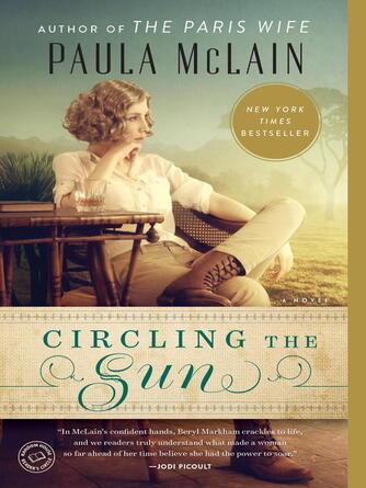 Paula McLain: Circling the sun : A Novel