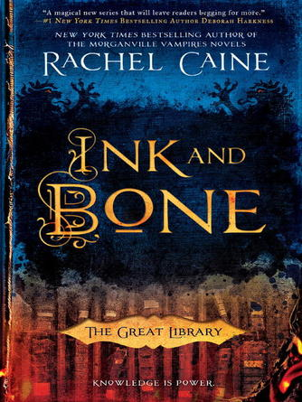 Rachel Caine: Ink and bone : The Great Library Series, Book 1