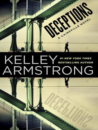Kelley Armstrong: Deceptions : Cainsville Series, Book 3