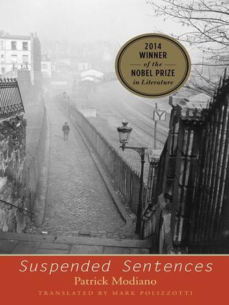 Patrick Modiano: Suspended sentences : Three Novellas