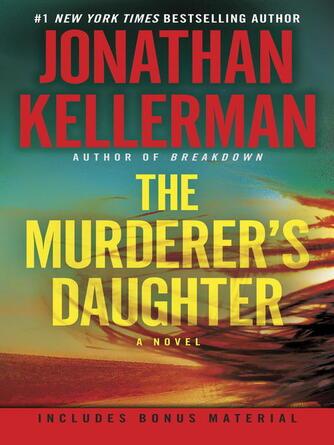 Jonathan Kellerman: The murderer's daughter : A Novel