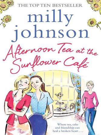 Milly Johnson: Afternoon tea at the sunflower café