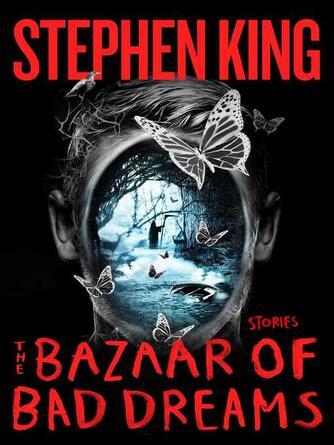 Stephen King: The bazaar of bad dreams : Stories