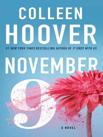 Colleen Hoover: November 9 : A Novel
