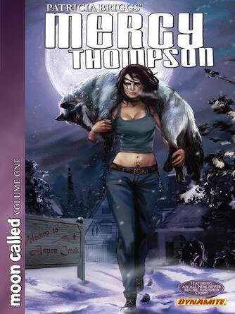 Patricia Briggs: Mercy thompson (2010), volume 1 : Moon called, part 1