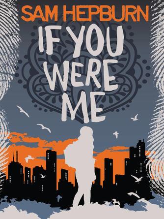 Sam Hepburn: If you were me