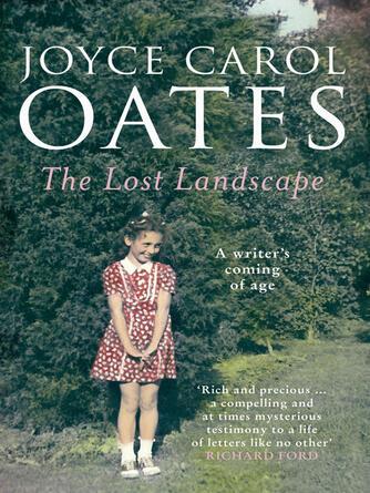 Joyce Carol Oates: The lost landscape