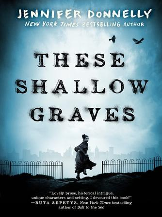 Jennifer Donnelly: These shallow graves
