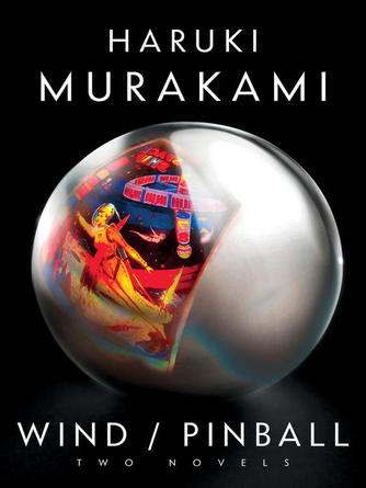 Haruki Murakami: Wind/pinball : Two novels