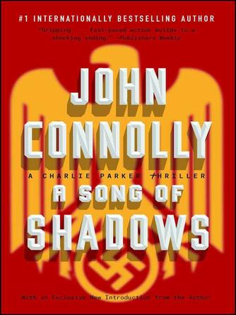 John Connolly: A song of shadows : Charlie Parker Series, Book 13