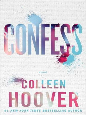 Colleen Hoover: Confess : A Novel