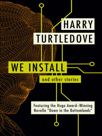 Harry Turtledove: We install : And Other Stories