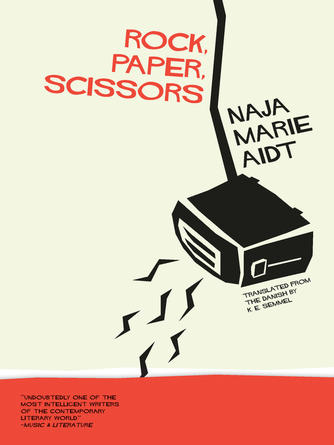 Naja Marie Aidt: Rock, paper, scissors