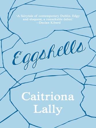 Caitriona Lally: Eggshells