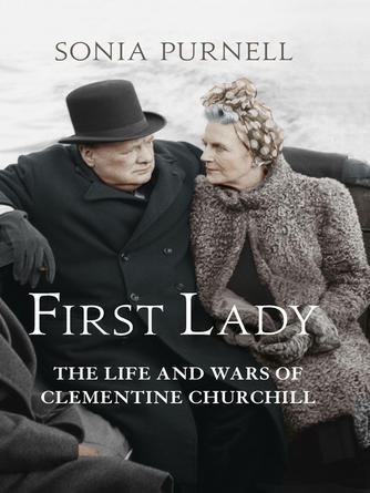 Sonia Purnell: First lady : The Life and Wars of Clementine Churchill.