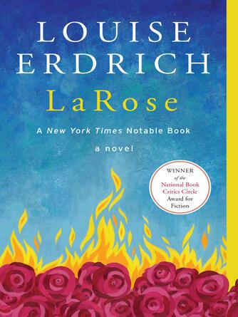 Louise Erdrich: Larose : A Novel