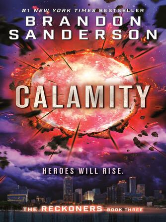 Brandon Sanderson: Calamity : The Reckoners Series, Book 3