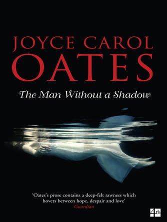 Joyce Carol Oates: The man without a shadow