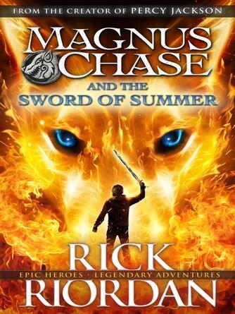 Rick Riordan: Magnus chase and the sword of summer : Magnus Chase and the Gods of Asgard Series, Book 1