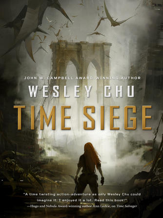Wesley Chu: Time siege : Time Salvager Series, Book 2