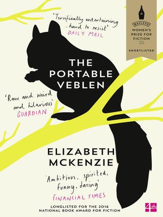 Elizabeth Mckenzie: The portable veblen : Shortlisted for the Baileys Women's Prize for Fiction 2016