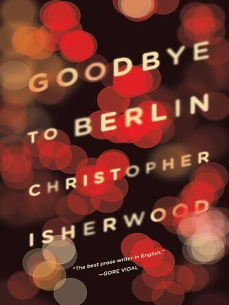 Christopher Isherwood: Goodbye to berlin