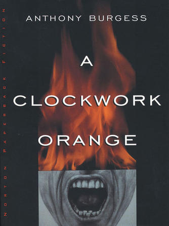 Anthony Burgess: A clockwork orange