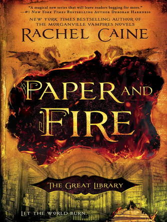 Rachel Caine: Paper and fire : The Great Library Series, Book 2