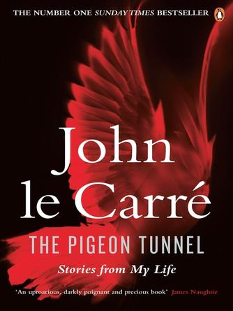 John le Carr©♭: The pigeon tunnel : Stories from My Life